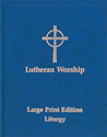 Lutheran Worship: Large Print Edition, Vol. I