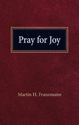 Pray for Joy (ebook Edition)