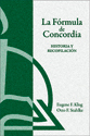 La Fórmula de Concordia, historia y recopilación (The Formula of Concord, History and Digest) (ebook Edition)