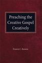 Preaching the Creative Gospel Creatively (ebook Edition)