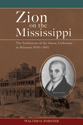Zion on the Mississippi: The Settlement of the Saxon Lutherans in Missouri, 1839-1841
