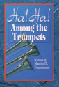 Ha! Ha! Among the Trumpets (ebook Edition)