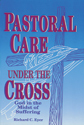 Pastoral Care Under the Cross