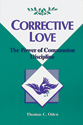 Corrective Love:  The Power of Communion Discipline