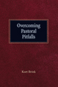 Overcoming Pastoral Pitfalls (ebook Editions)