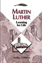 Martin Luther Learning for Life (ebook Edition)