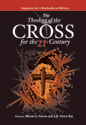 The Theology of the Cross for the  21st Century (ebook Edition)