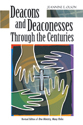 Deacons and Deaconesses Through the Centuries