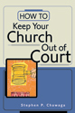 How to Keep Your Church Out of Court