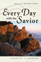 Every Day with the Savior (ebook Edition)