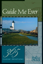 Guide Me Ever: 365 Classic Devotions from Portals of Prayer (ebook Edition)