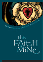 This Faith Is Mine (ebook Edition)