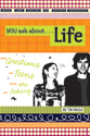 You Ask about Life: Questions Teens are Asking