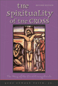 Spirituality of the Cross - Expanded & Revised (ebook Edition)
