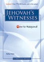 How to Respond to Jehovah's Witnesses - 3rd edition (ebook Edition)