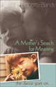 A Mother's Search for Meaning: The Dance Goes On (ebook Edition)