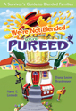 We're Not Blended - We're Pureed