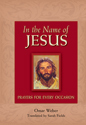 In the Name of Jesus: Prayers for Every Occasion (ebook Edition)
