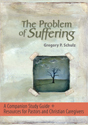The Problem of Suffering - A Companion and Resource for Pastors and Caregivers CD
