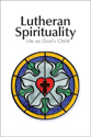Lutheran Spirituality (ebook Edition)