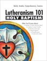 Lutheranism 101 - Holy Baptism (ebook Edition)