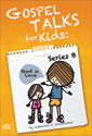 Gospel Talks for Kids: Series B