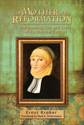 The Mother of the Reformation: The Amazing Life and Story of Katharine Luther (ebook Edition)