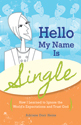 Hello, My Name is Single ( ebook Edition)
