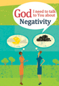 God, I need to talk to You about Negativity (ebook Edition)