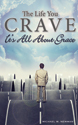 The Life You Crave: It's All About Grace (ebook Edition)