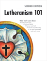 Lutheranism 101 - Second Edition (ebook edition)