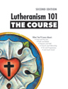 Lutheranism 101 - The Course, Second Edition (ebook edition)