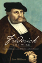 Frederick the Wise (ebook edition)