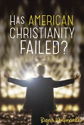 Has American Christianity Failed? (ebook edition)