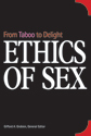 Ethics of Sex: From Taboo to Delight (ebook edition)