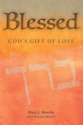 Blessed: God's Gift of Love