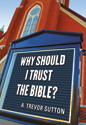 Why Should I Trust the Bible? (ebook edition)