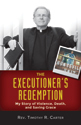 The Executioner's Redemption: My Story of Violence, Death, and Saving Grace (ebook edition)