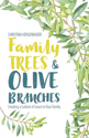 Family Trees & Olive Branches: Creating a Culture of Grace in Your Family (ebook edition)