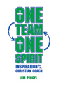 One Team, One Spirit: Inspiration for the Christian Coach