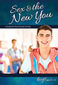 Sex & the New You: For Boys Ages 12-14 - Learning About Sex