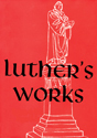 Luther's Works, Vol. 1: Genesis Chapters 1-5