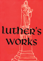 Luther's Works, Vol. 15: Ecclesiastes, Song of Solomon, and the Last Words of David