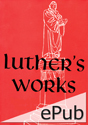 Luther's Works, Vol. 29: Lectures on Titus, Philemon, Hebrews (EPUB Edition)