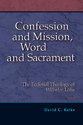 Confession and Mission, Word and Sacrament: The Ecclesial Theology of Wilhelm Löhe (ebook Edition)