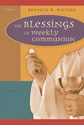 The Blessings of Weekly Communion (ebook Edition)
