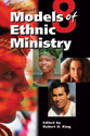 Eight Models of Ethnic Ministry (ebook Edition)