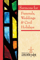 Sermons for Funerals, Weddings & Civil Holidays: Selections from Concordia Pulpit Resources