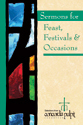 Sermons for Feast, Festivals and Occasions: Selections from Concordia Pulpit Resources