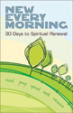 New Every Morning: 30 Days of Spiritual Renewal (Web Admission Fee)